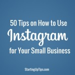 50 Tips on How to Use Instagram for Your Business