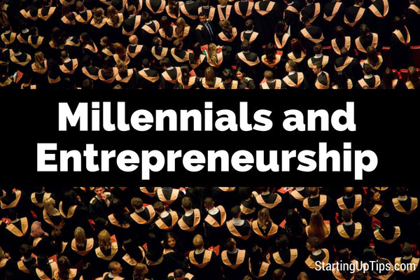 Millennials and Entrepreneurship